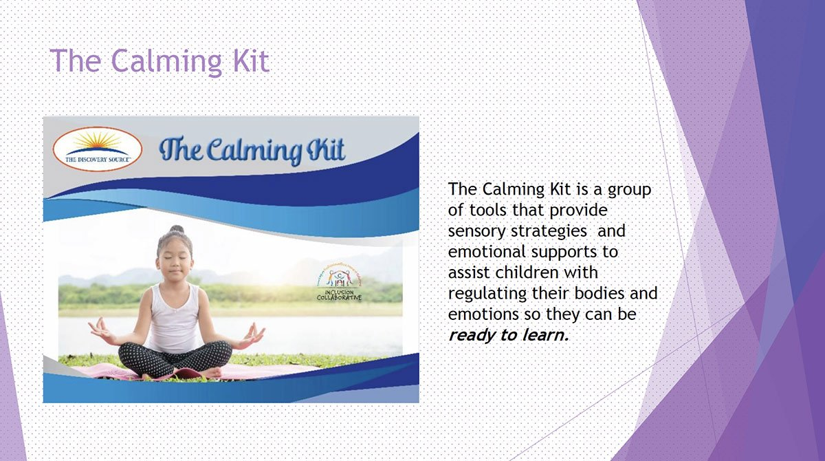 The Calming Kit. Sensory Strategies and Emotional supports to assist children.