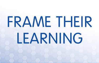 Frame their Learning
